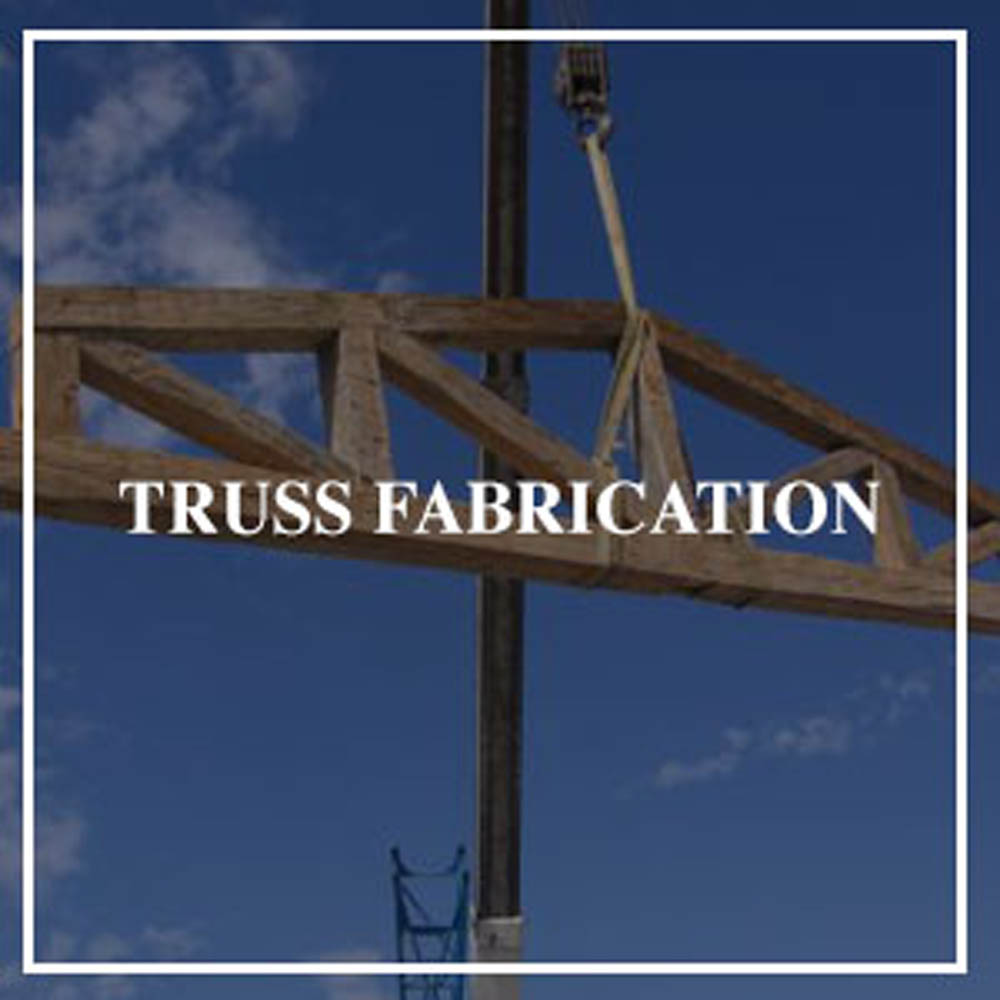 services trussfabrication - Our Services